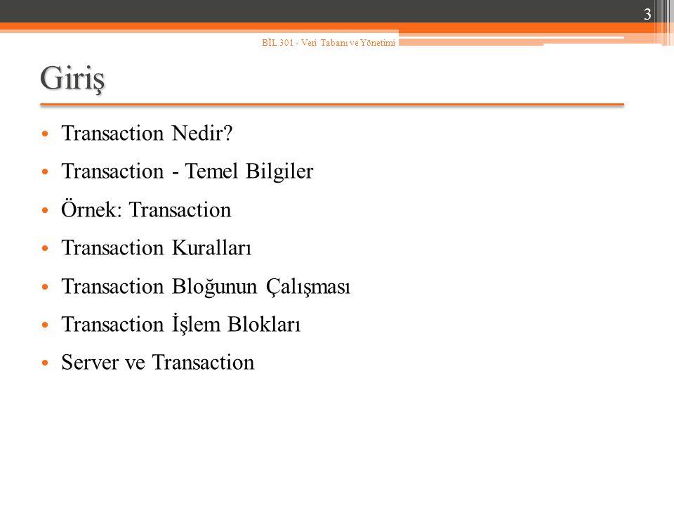 Giriş Transaction Nedir? Transaction - Temel Bilgiler Örnek: Transaction Transaction Kuralları Transaction Bloğunun Çalışması Transaction İşlem Blokla