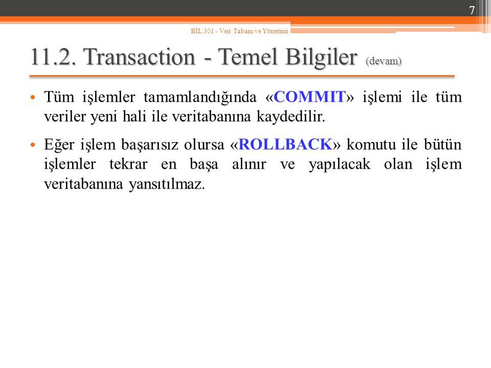 11.3.Örnek: Transaction Bir banka sistemini ele alarak bir havale işlemini gerçekleştirelim.