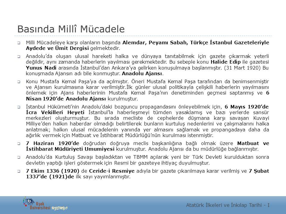 Basında Millî Mücadele  Milli Mücadeleye karşı olanların başında Alemdar, Peyamı Sabah, Türkçe İstanbul Gazeteleriyle Aydede ve Ümit Dergisi gelmekte