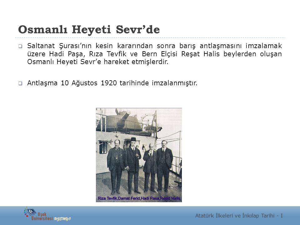 Osmanlı Heyeti Sevr'de  Saltanat Şurası'nın kesin kararından sonra barış antlaşmasını imzalamak üzere Hadi Paşa, Rıza Tevfik ve Bern Elçisi Reşat Hal