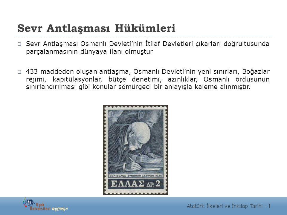 Sevr Antlaşması Hükümleri  Sevr Antlaşması Osmanlı Devleti'nin İtilaf Devletleri çıkarları doğrultusunda parçalanmasının dünyaya ilanı olmuştur  433