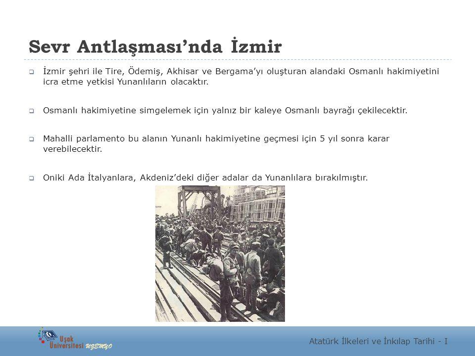 Sevr Antlaşması'nda İzmir  İzmir şehri ile Tire, Ödemiş, Akhisar ve Bergama'yı oluşturan alandaki Osmanlı hakimiyetini icra etme yetkisi Yunanlıların