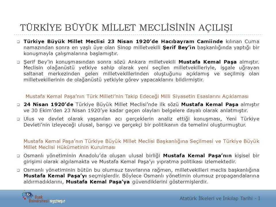 TÜRKİYE BÜYÜK MİLLET MECLİSİNİN AÇILIŞI  Türkiye Büyük Millet Meclisi 23 Nisan 1920'de Hacıbayram Camiinde kılınan Cuma namazından sonra en yaşlı üye