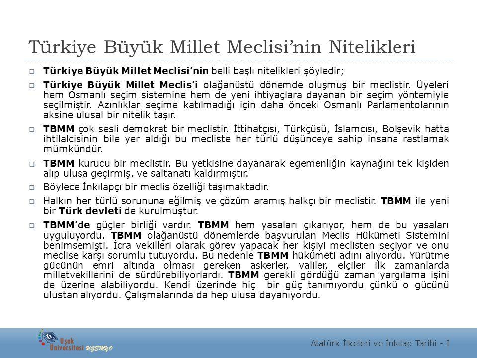 Türkiye Büyük Millet Meclisi'nin Nitelikleri  Türkiye Büyük Millet Meclisi'nin belli başlı nitelikleri şöyledir;  Türkiye Büyük Millet Meclis'i olağ