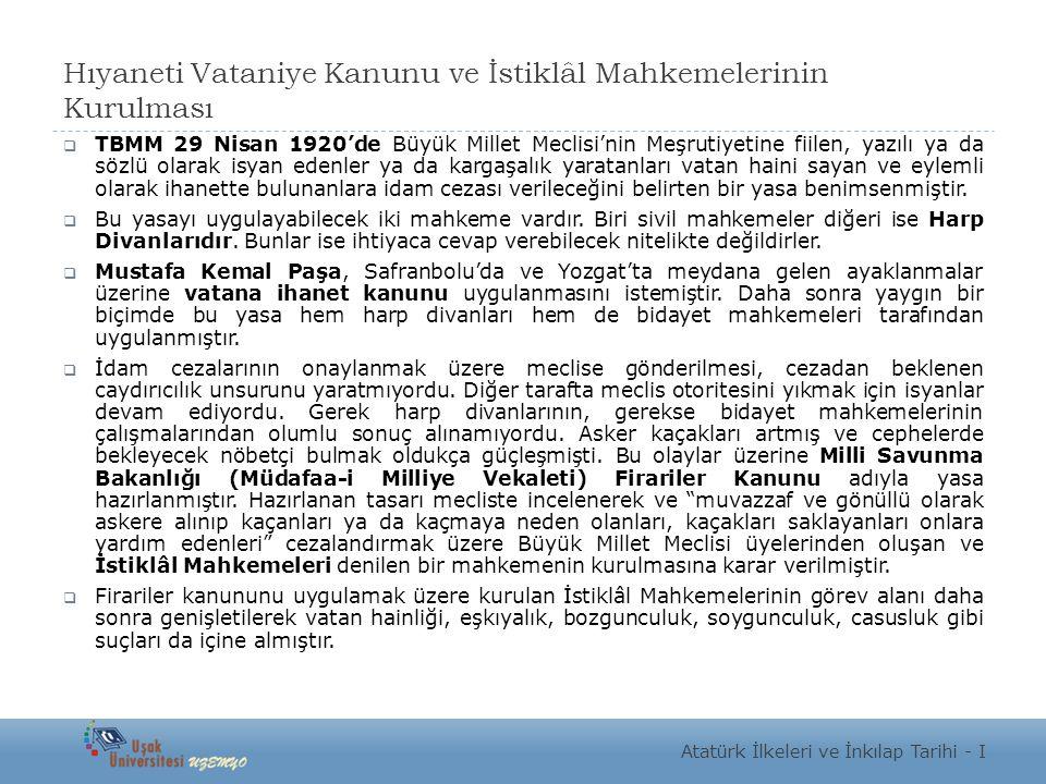 Hıyaneti Vataniye Kanunu ve İstiklâl Mahkemelerinin Kurulması  TBMM 29 Nisan 1920'de Büyük Millet Meclisi'nin Meşrutiyetine fiilen, yazılı ya da sözl