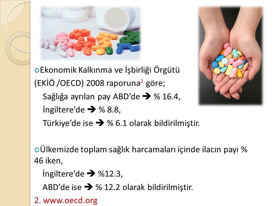 Ekonomik Kalkınma ve İşbirliği Örgütü (EKİÖ /OECD) 2008 raporuna 2 göre; Sağlığa ayrılan pay ABD'de  % 16.4, İngiltere'de  % 8.8, Türkiye'de ise  %