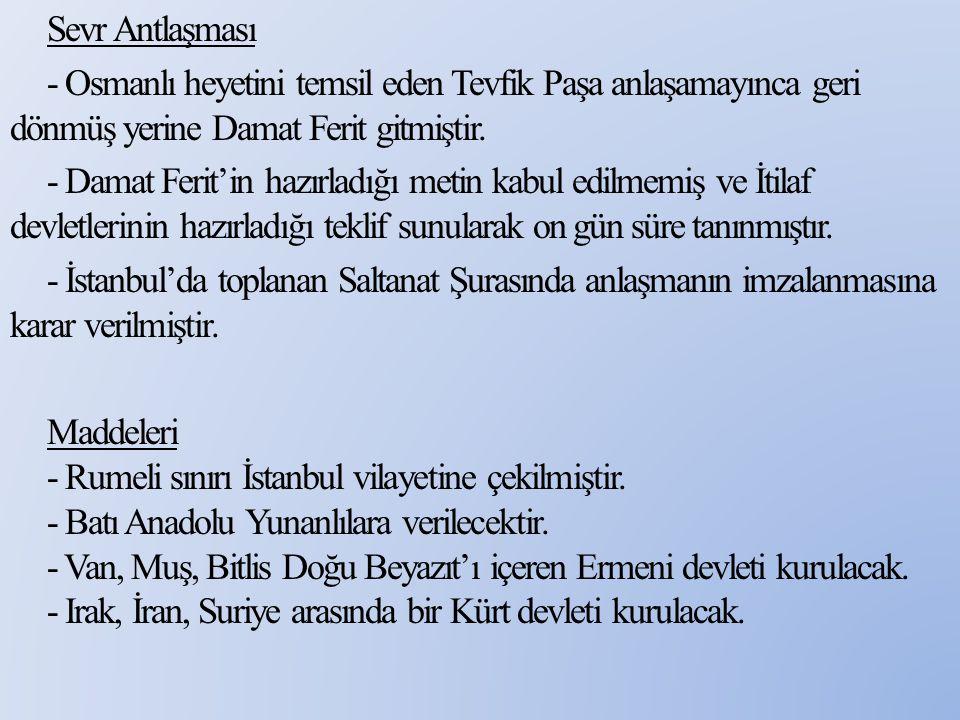 - Türkiye'ye bırakılan topraklar nüfuz bölgelerine ayrılacak.