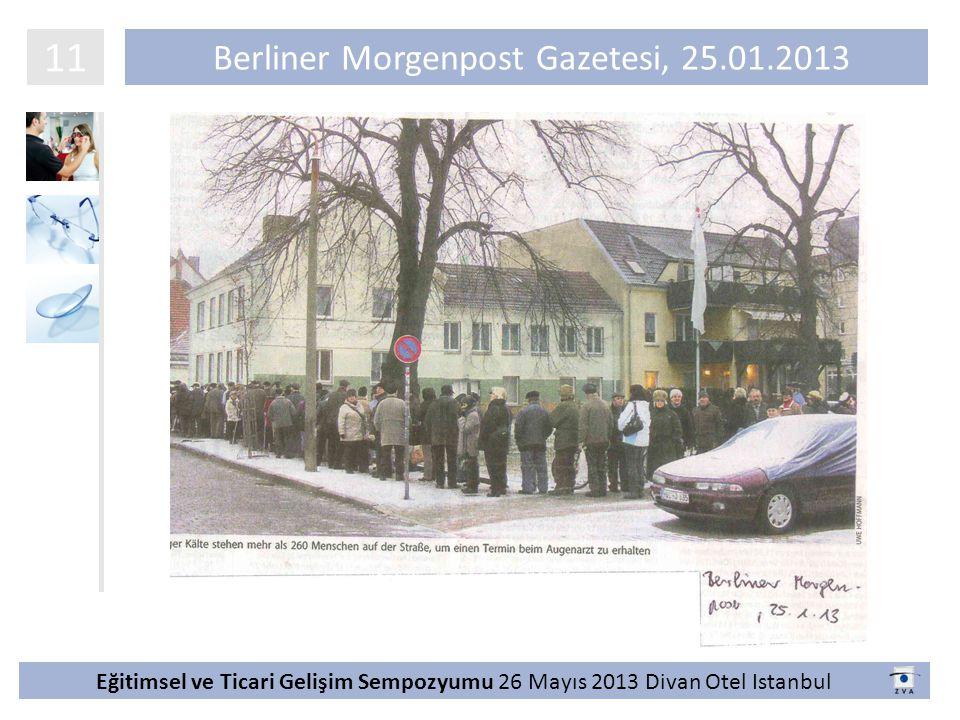 Berliner Morgenpost Gazetesi, 25.01.2013 11 Eğitimsel ve Ticari Gelişim Sempozyumu 26 Mayıs 2013 Divan Otel Istanbul