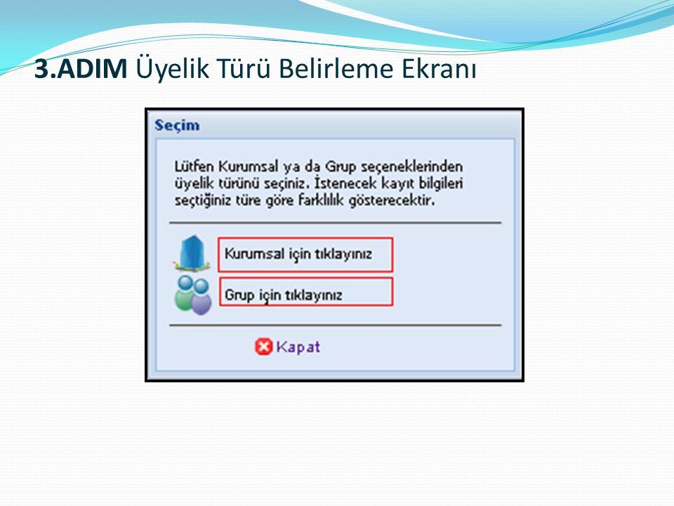 3.ADIM Üyelik Türü Belirleme Ekranı