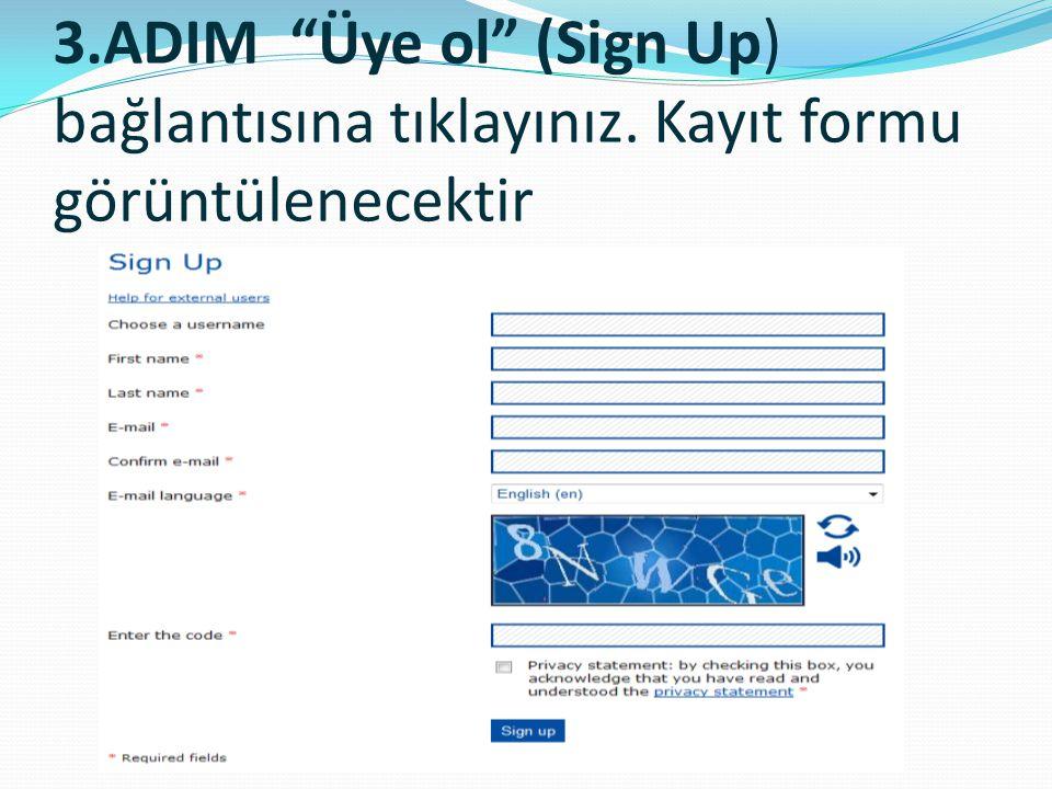 """3.ADIM """"Üye ol"""" (Sign Up) bağlantısına tıklayınız. Kayıt formu görüntülenecektir"""