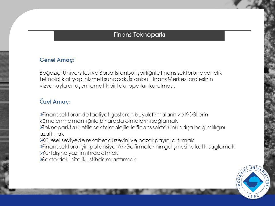 2014 ÖSYS Sonuçları Finans Teknoparkı Genel Amaç: Boğaziçi Üniversitesi ve Borsa İstanbul işbirliği ile finans sektörüne yönelik teknolojik altyapı hi