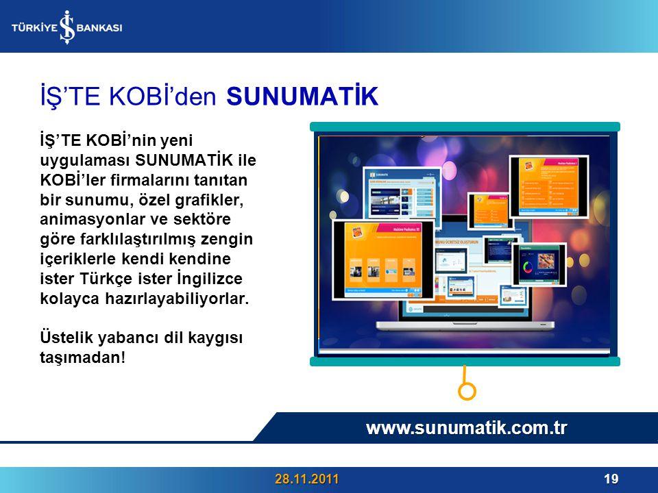 İŞ'TE KOBİ'den SUNUMATİK İŞ'TE KOBİ'nin yeni uygulaması SUNUMATİK ile KOBİ'ler firmalarını tanıtan bir sunumu, özel grafikler, animasyonlar ve sektöre göre farklılaştırılmış zengin içeriklerle kendi kendine ister Türkçe ister İngilizce kolayca hazırlayabiliyorlar.