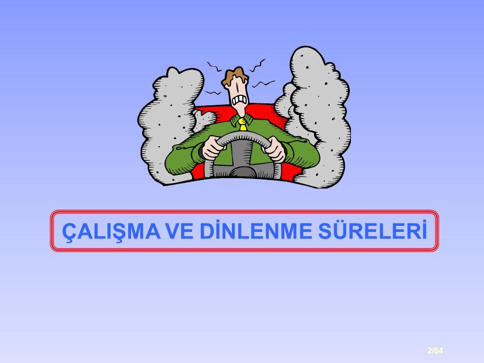 2/54 ÇALIŞMA VE DİNLENME SÜRELERİ