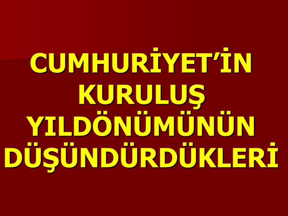 VI-Cumhuriyet'in Kuruluşu: 29 Ekim 1923 1921 Anayasası'nda; Egemenlik kayıtsız şartsız ulusundur.