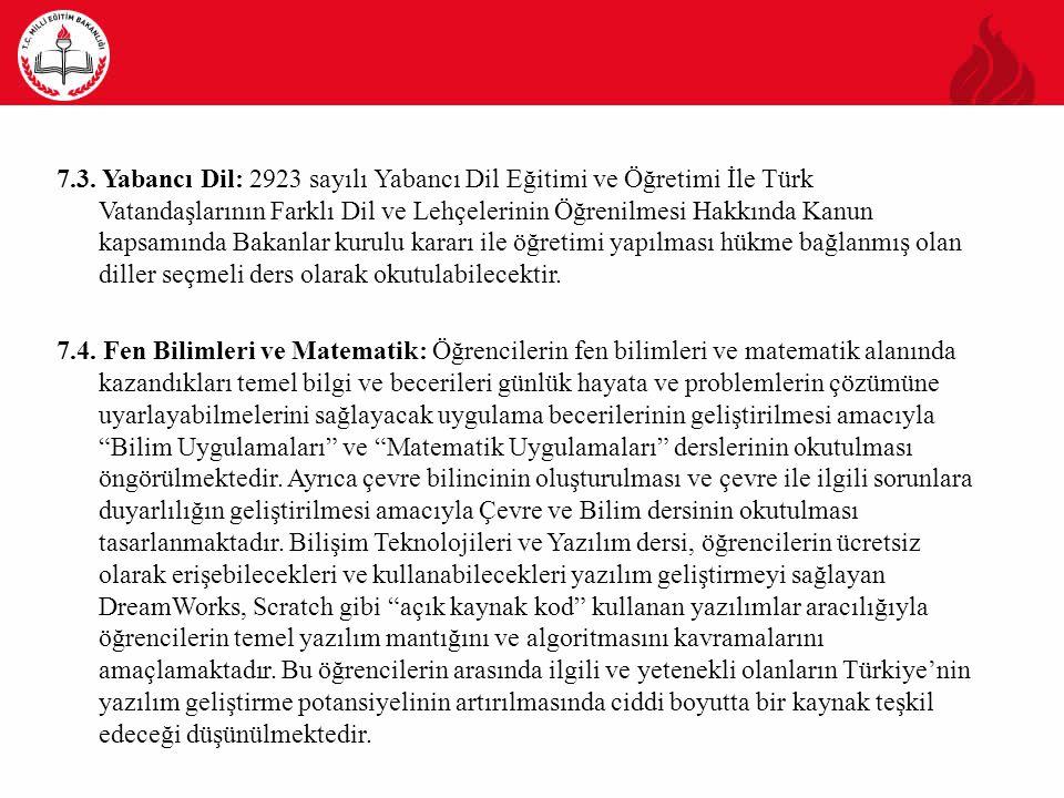 7.3. Yabancı Dil: 2923 sayılı Yabancı Dil Eğitimi ve Öğretimi İle Türk Vatandaşlarının Farklı Dil ve Lehçelerinin Öğrenilmesi Hakkında Kanun kapsamınd