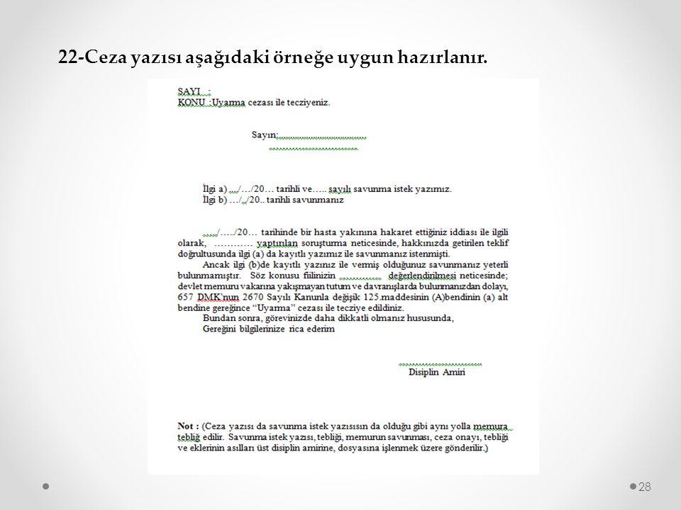 22-Ceza yazısı aşağıdaki örneğe uygun hazırlanır. 28