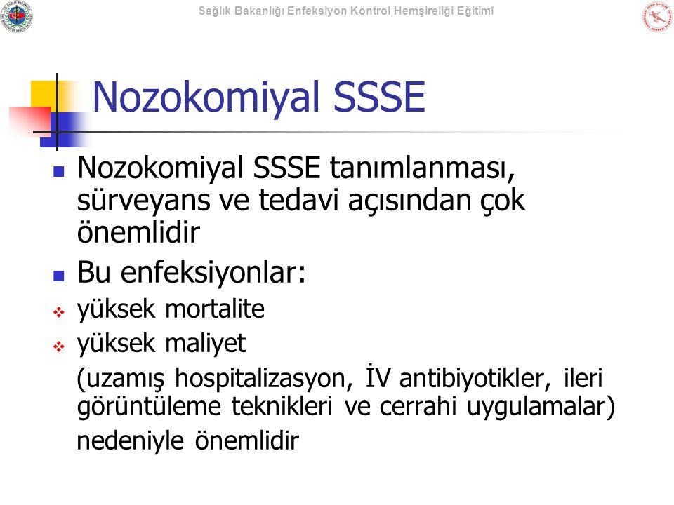 Sağlık Bakanlığı Enfeksiyon Kontrol Hemşireliği Eğitimi Nozokomiyal SSSE Nozokomiyal SSSE tanımlanması, sürveyans ve tedavi açısından çok önemlidir Bu
