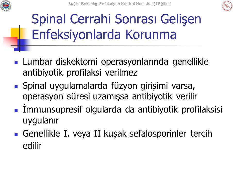 Sağlık Bakanlığı Enfeksiyon Kontrol Hemşireliği Eğitimi Spinal Cerrahi Sonrası Gelişen Enfeksiyonlarda Korunma Lumbar diskektomi operasyonlarında gene