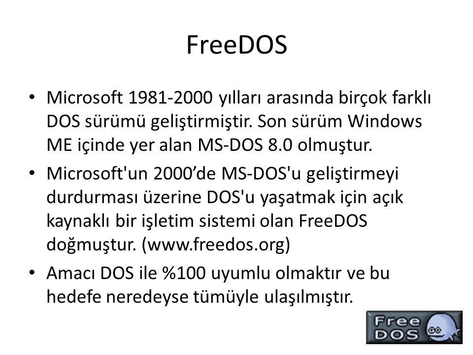 FreeDOS Microsoft 1981-2000 yılları arasında birçok farklı DOS sürümü geliştirmiştir. Son sürüm Windows ME içinde yer alan MS-DOS 8.0 olmuştur. Micros