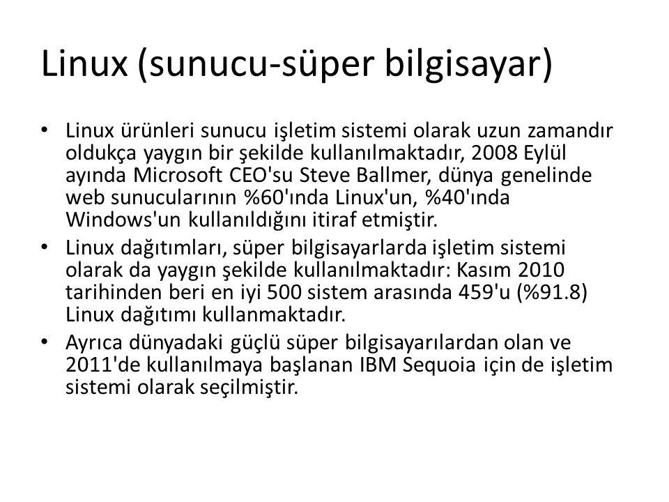 Linux (sunucu-süper bilgisayar) Linux ürünleri sunucu işletim sistemi olarak uzun zamandır oldukça yaygın bir şekilde kullanılmaktadır, 2008 Eylül ayı