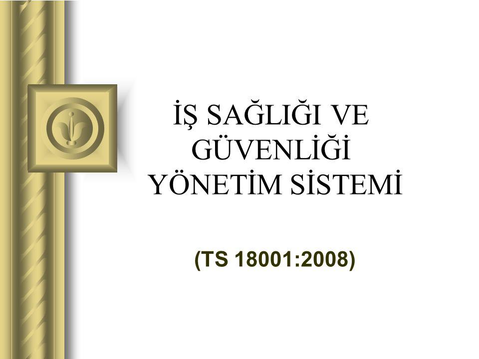 İSG Yönetim Sisteminin Doğuşu İş Sağlığı ve Güvenliği Yönetim Sistemlerinin temeli OHSAS 18001'dir.
