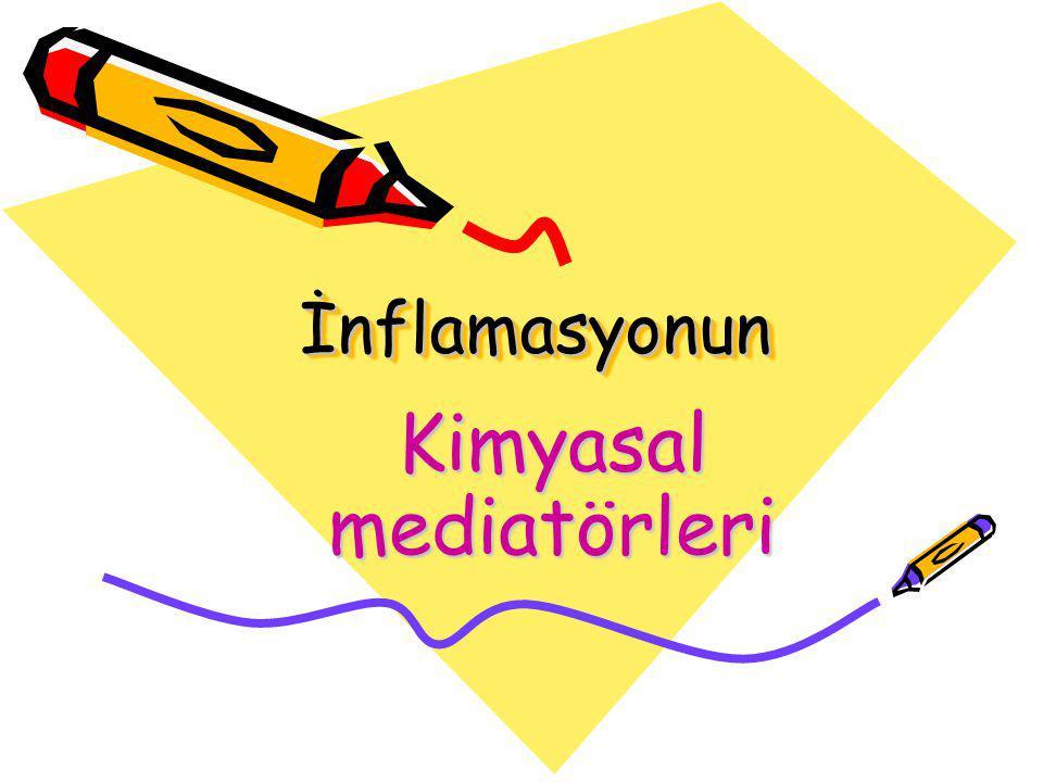 İnflamasyonunİnflamasyonun Kimyasal mediatörleri