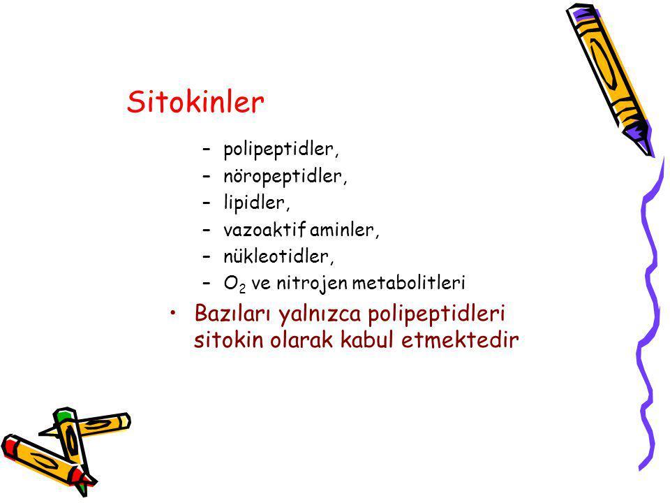 Sitokinler –polipeptidler, –nöropeptidler, –lipidler, –vazoaktif aminler, –nükleotidler, –O 2 ve nitrojen metabolitleri Bazıları yalnızca polipeptidleri sitokin olarak kabul etmektedir