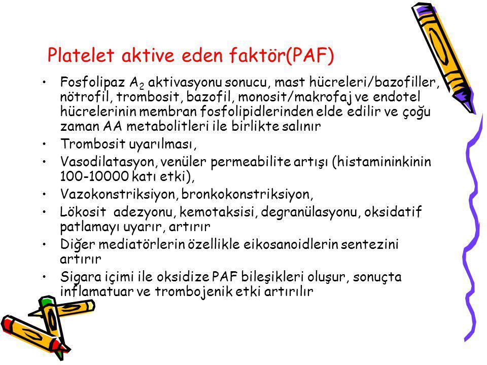 Platelet aktive eden faktör(PAF) Fosfolipaz A 2 aktivasyonu sonucu, mast hücreleri/bazofiller, nötrofil, trombosit, bazofil, monosit/makrofaj ve endot