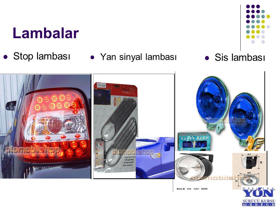 Lambalar Stop lambası Sis lambası Yan sinyal lambası