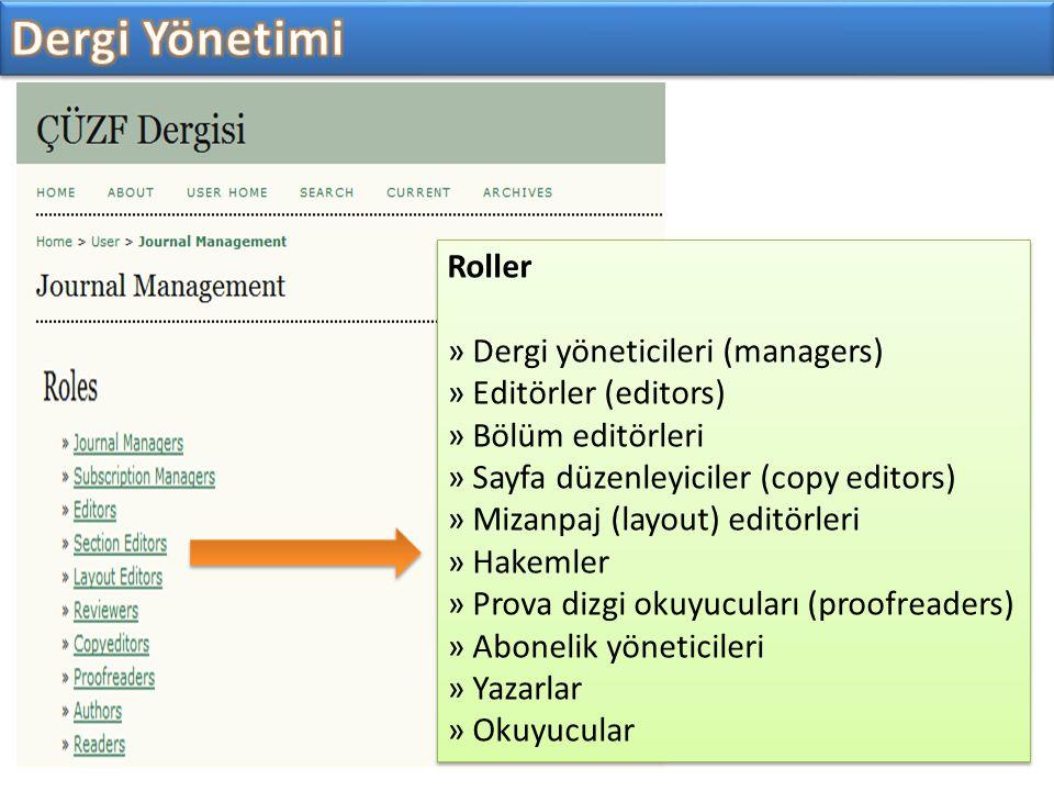 Roller » Dergi yöneticileri (managers) » Editörler (editors) » Bölüm editörleri » Sayfa düzenleyiciler (copy editors) » Mizanpaj (layout) editörleri »