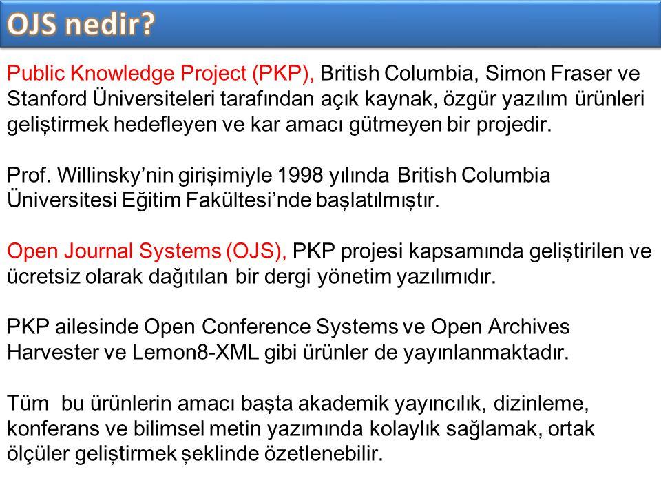 Public Knowledge Project (PKP), British Columbia, Simon Fraser ve Stanford Üniversiteleri tarafından açık kaynak, özgür yazılım ürünleri geliştirmek h