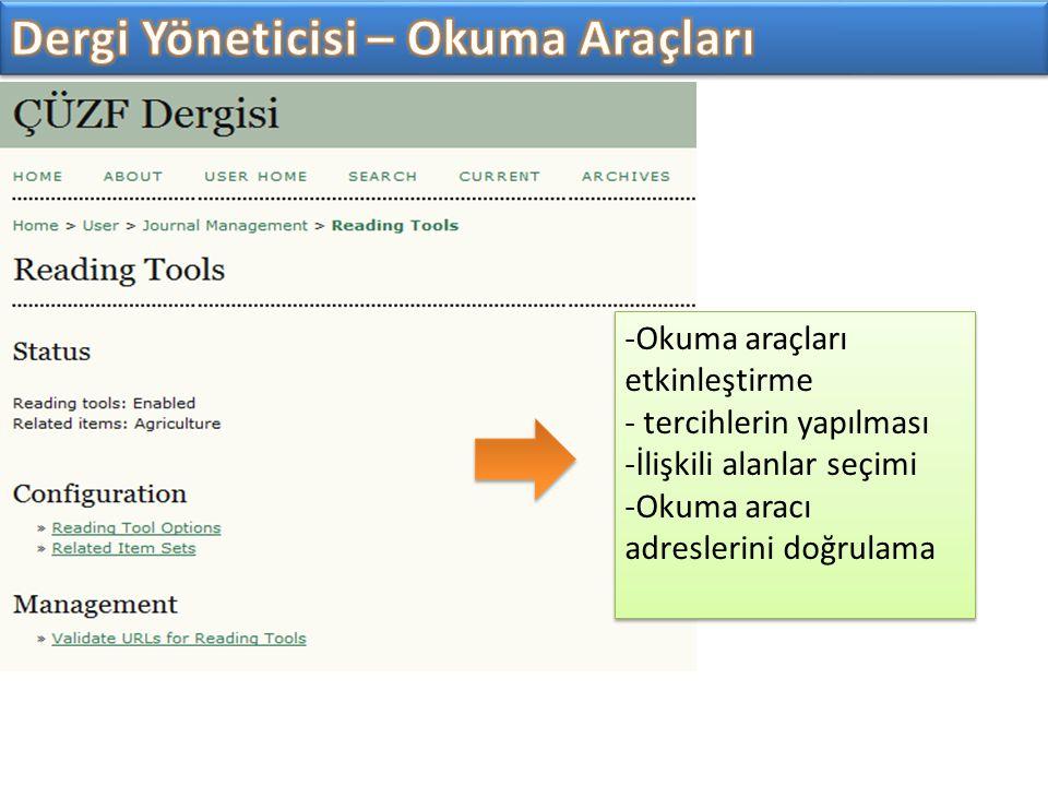 -Okuma araçları etkinleştirme - tercihlerin yapılması -İlişkili alanlar seçimi -Okuma aracı adreslerini doğrulama -Okuma araçları etkinleştirme - terc