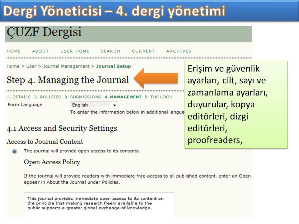 Erişim ve güvenlik ayarları, cilt, sayı ve zamanlama ayarları, duyurular, kopya editörleri, dizgi editörleri, proofreaders,
