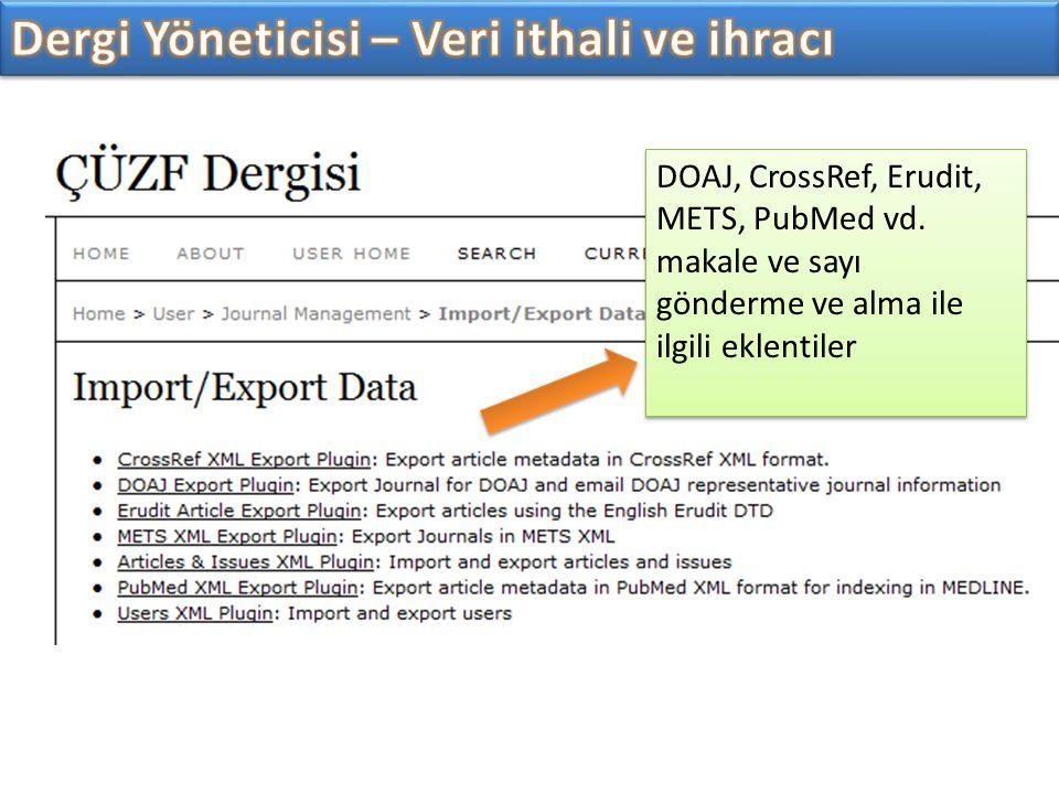 DOAJ, CrossRef, Erudit, METS, PubMed vd. makale ve sayı gönderme ve alma ile ilgili eklentiler