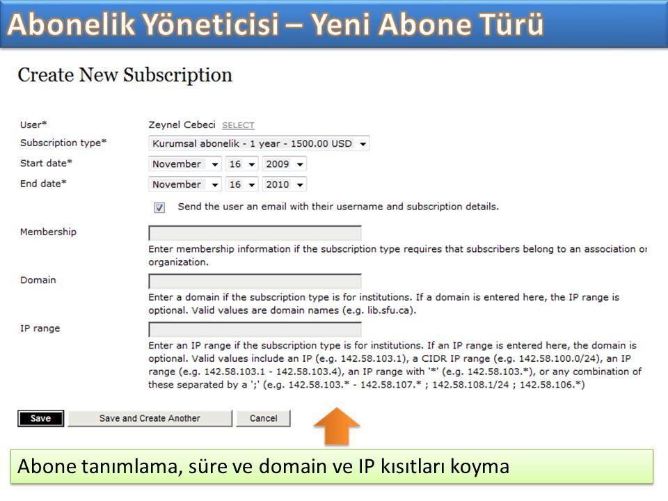 Abone tanımlama, süre ve domain ve IP kısıtları koyma