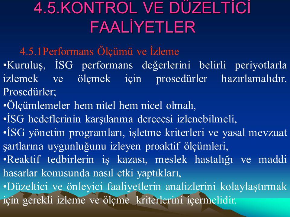 4.5.KONTROL VE DÜZELTİCİ FAALİYETLER 4.5.1Performans Ölçümü ve İzleme Kuruluş, İSG performans değerlerini belirli periyotlarla izlemek ve ölçmek için