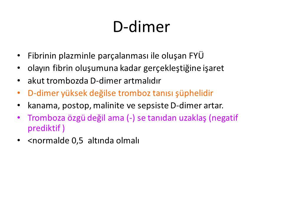 2. Basamak testler: – Lipoprotein (a) – Plasminojen aktivitesi – Fibrinojen – PNH – FXII, XI,IX,VII,vWF – spontan tromb. agreg. – Heparin kofakt.-II –