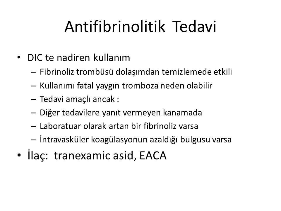 Heparin Kullanımı tartışmalı Farklı sonuçlar Fibrin depolanan veya tromboz olan hastalarda endike Kanayan veya SSS tutulumu olanlarda tehlikeli Doz ve