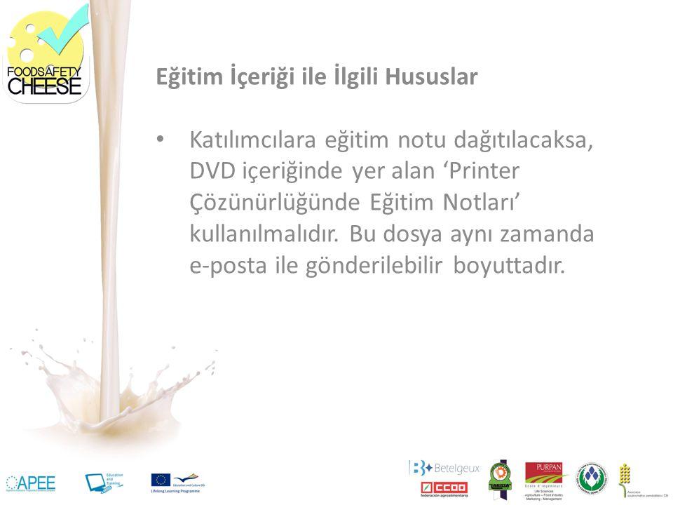 Eğitim İçeriği ile İlgili Hususlar Katılımcılara eğitim notu dağıtılacaksa, DVD içeriğinde yer alan 'Printer Çözünürlüğünde Eğitim Notları' kullanılma