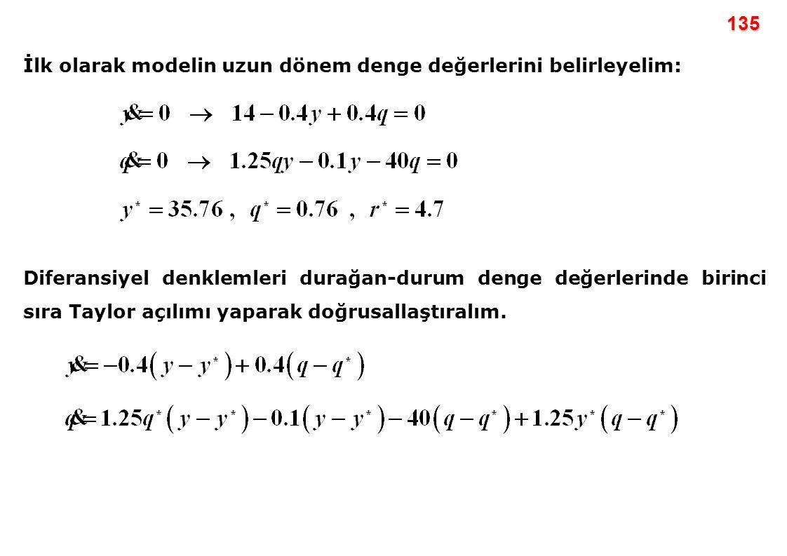 135 İlk olarak modelin uzun dönem denge değerlerini belirleyelim: Diferansiyel denklemleri durağan-durum denge değerlerinde birinci sıra Taylor açılım