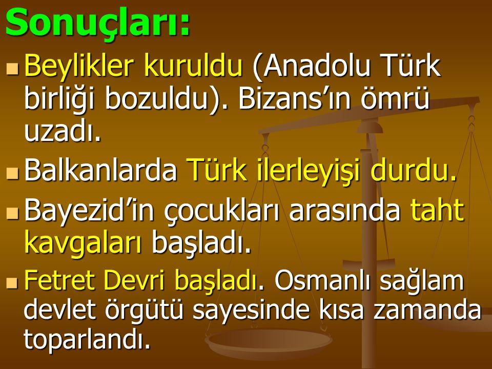 Sonuçları: Beylikler kuruldu (Anadolu Türk birliği bozuldu). Bizans'ın ömrü uzadı. Beylikler kuruldu (Anadolu Türk birliği bozuldu). Bizans'ın ömrü uz