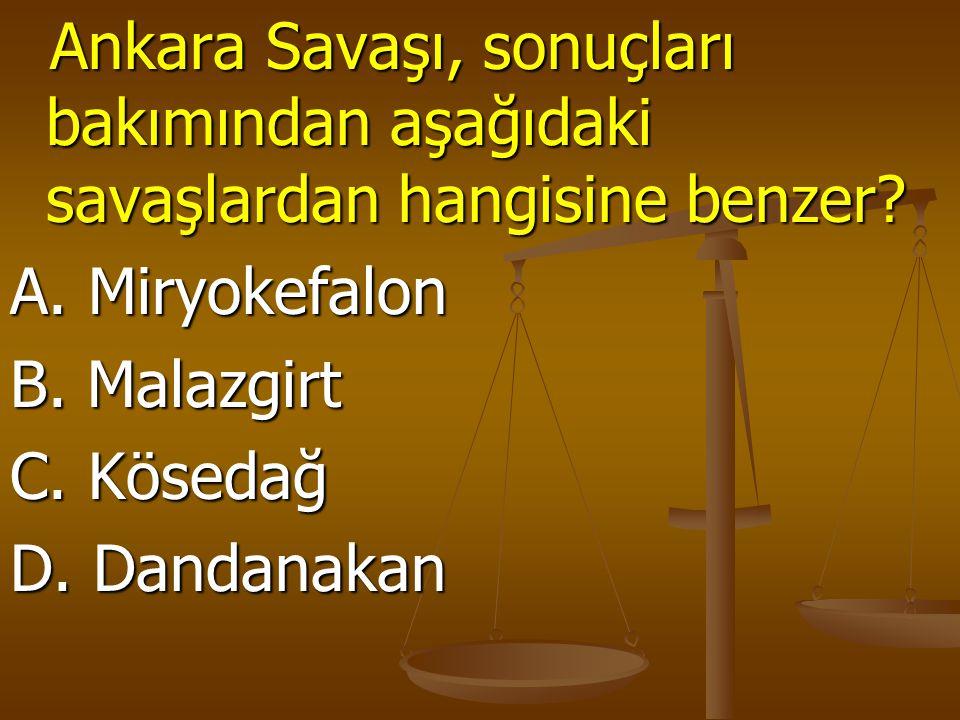 Ankara Savaşı, sonuçları bakımından aşağıdaki savaşlardan hangisine benzer? Ankara Savaşı, sonuçları bakımından aşağıdaki savaşlardan hangisine benzer