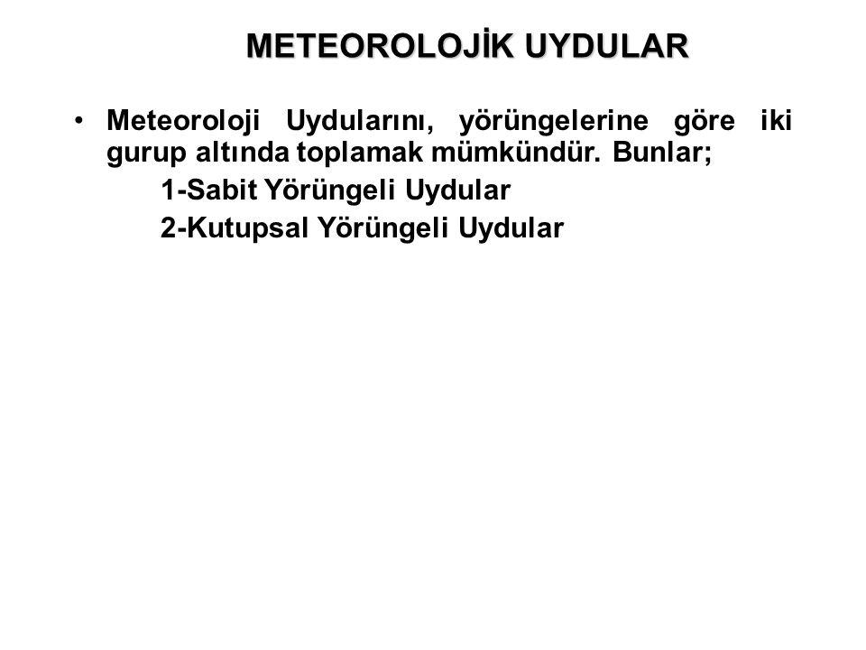Meteoroloji Uydularını, yörüngelerine göre iki gurup altında toplamak mümkündür. Bunlar; 1-Sabit Yörüngeli Uydular 2-Kutupsal Yörüngeli Uydular METEOR