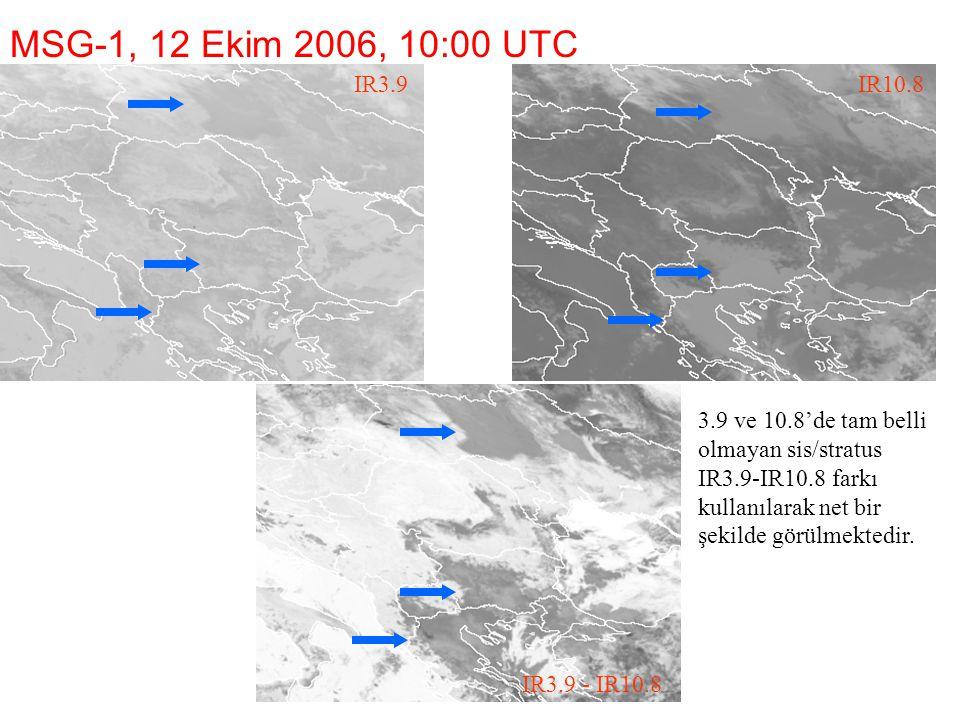 MSG-1, 12 Ekim 2006, 10:00 UTC IR3.9IR10.8 IR3.9 - IR10.8 1 3.9 ve 10.8'de tam belli olmayan sis/stratus IR3.9-IR10.8 farkı kullanılarak net bir şekil