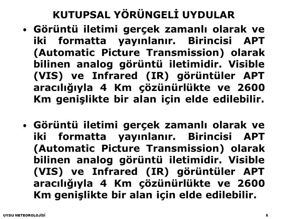 KUTUPSAL YÖRÜNGELİ UYDULAR AVHRR tarafından elde edilen Visible (VIS) ve IR kanal görüntüleri HRPT sistemi aracılığıyla elde edilebilir.