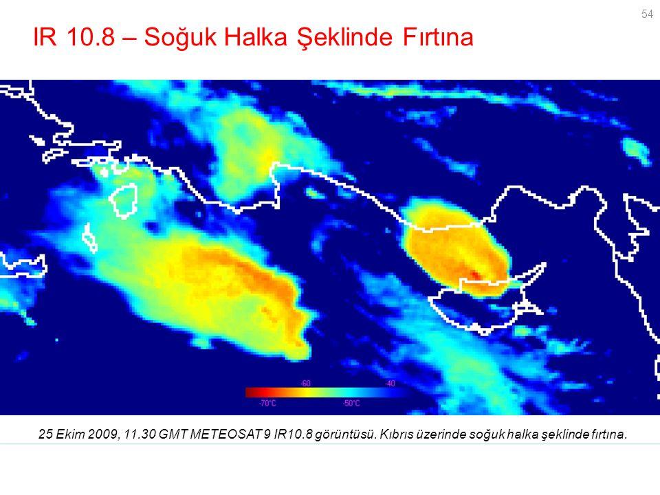 54 IR 10.8 – Soğuk Halka Şeklinde Fırtına 25 Ekim 2009, 11.30 GMT METEOSAT 9 IR10.8 görüntüsü. Kıbrıs üzerinde soğuk halka şeklinde fırtına. Grayscale