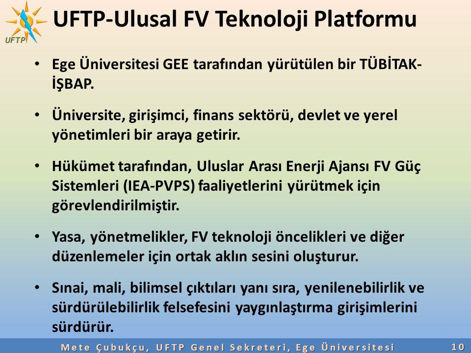UFTP-Ulusal FV Teknoloji Platformu Ege Üniversitesi GEE tarafından yürütülen bir TÜBİTAK- İŞBAP. Üniversite, girişimci, finans sektörü, devlet ve yere