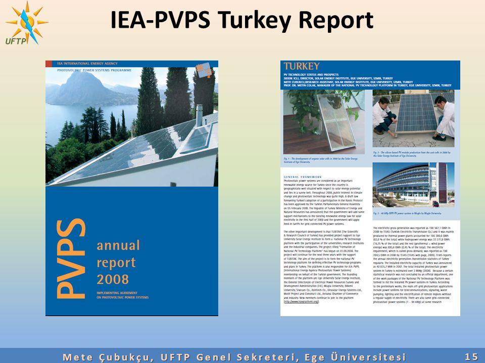 IEA-PVPS Turkey Report15 Mete Çubukçu, UFTP Genel Sekreteri, Ege Üniversitesi