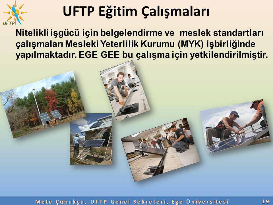 UFTP Eğitim Çalışmaları19 Nitelikli işgücü için belgelendirme ve meslek standartları çalışmaları Mesleki Yeterlilik Kurumu (MYK) işbirliğinde yapılmak