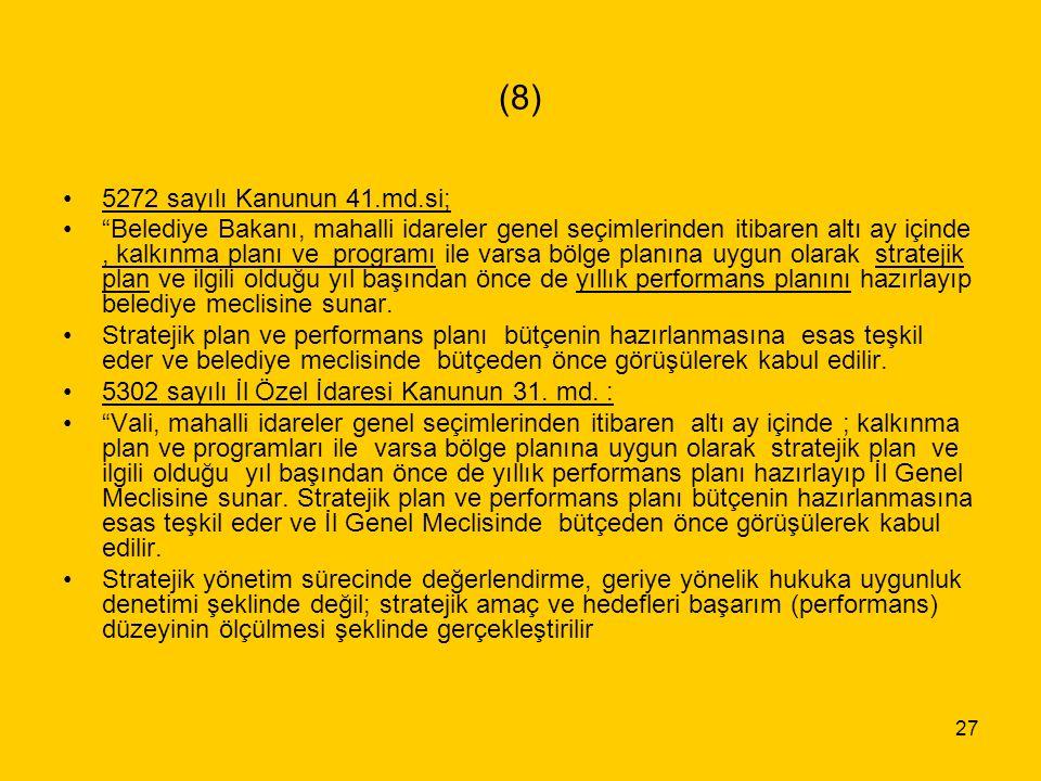 """27 (8) 5272 sayılı Kanunun 41.md.si; """"Belediye Bakanı, mahalli idareler genel seçimlerinden itibaren altı ay içinde, kalkınma planı ve programı ile va"""